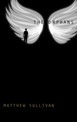 The Orphans (Orphans Trilogy #1) - Matthew Sullivan