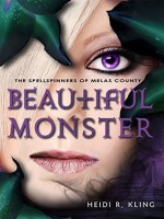 Beautiful Monster: The Spellspinners of Melas County, Book Four - Heidi R. Kling
