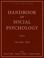 Handbook of Social Psychology: Volume One - Susan T. Fiske, Gardner Lindzey, Daniel Gilbert