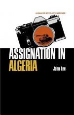 Assignation in Algeria - John Lee