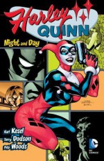 Harley Quinn: Night and Day - Karl Kesel, Terry Dodson, Pete Woods