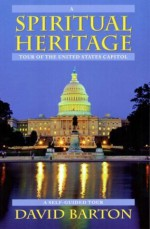 A Spiritual Heritage Tour of the United States Capitol - David Barton