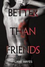 Better Than Friends - Lane Hayes, Tyler Stevens