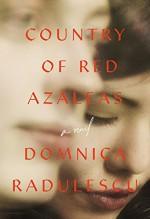 Country of Red Azaleas - Domnica Radulescu