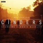 Cinders (BBC Radio 4: Afternoon Play) - Ali Taylor, Michael Shelford, Vineeta Rishi, Lizzy Watts, Sam Dale, Claudie Blakley, BBC Worldwide Limited