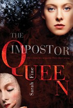 The Impostor Queen - Sarah Fine