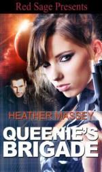 Queenie's Brigade - Heather Massey