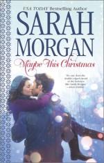 Maybe This Christmas - Sarah Morgan