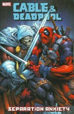 Cable & Deadpool - Volume 7: Separation Anxiety: Separation Anxiety v. 7 - Fabien Nicieza, Reilly Brown