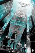 The Uploaded - Ferrett Steinmetz