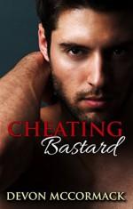 Cheating Bastard - Devon McCormack