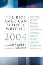 The Best American Science Writing 2004 - Dava Sobel, Jesse Cohen