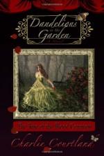 Dandelions in the Garden - Charlie Courtland, Robert Helle