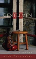 Gentlemen - Klas Östergren, Tiina Nunnally