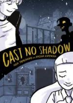 Cast No Shadow - Nick Tapalansky, Anissa Espinosa