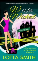 W is for Wicked (Paranormal in Manhattan Mystery) (Volume 2) - Lotta Smith