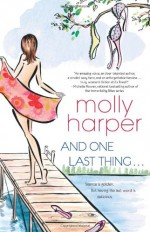 And One Last Thing ... - Molly Harper