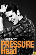 Pressure Head - J.L. Merrow