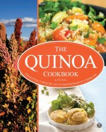 The Quinoa Cookbook: Nutrition Facts, Cooking Tips, and 116 Superfood Recipes for a Healthy Diet - John Chatham