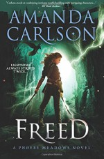 Freed: Phoebe Meadows Book 2 (Volume 2) - Amanda Carlson