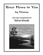 River Flows in You: Solo Harp Arrangement - Sylvia Woods