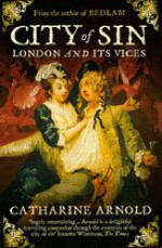 City of Sin: London and Its Vices - Catharine Arnold
