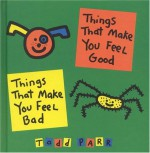 Things that Make You Feel Good - Todd Parr