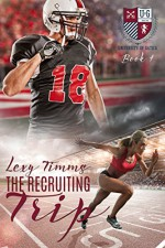 The Recruiting Trip (The University of Gatica Series Book 1) - Lexy Timms, Chelsea Jillard, Book Cover By Design