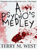A Psycho's Medley - Terry M. West