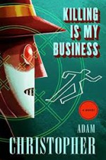 Killing Is My Business (Ray Electromatic Mysteries) - Adam Christopher