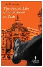 The Sexual Life of an Islamist in Paris - Leila Marouane, Alison Anderson