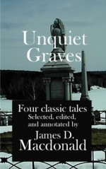 Unquiet Graves - Robert Louis Stevenson, Mark Twain, James D. Macdonald, Arthur Conan Doyle, Edgar Allan Poe