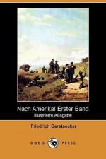 Nach Amerika! Erster Band (Illustrierte Ausgabe) (Dodo Press) - Friedrich Gerstäcker, Theodor Hosemann