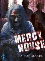 Mercy House - Adam Cesare