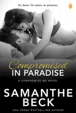 Compromised in Paradise (Compromise Me) - Samanthe Beck