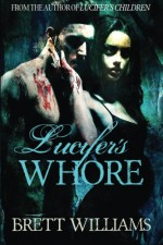 Lucifer's Whore - Brett Williams
