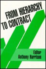 From Hierarchy to Contract: Reshaping the Public Sector - Anthony Harrison