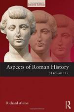Aspects of Roman History 31 BC-AD 117 (Aspects of Classical Civilisation) - Richard Alston