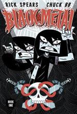Black Metal Vol. 1 - Rick Spears, Chuck BB
