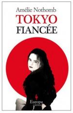 Tokyo Fiancée - Amélie Nothomb, Alison Anderson