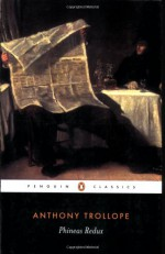Phineas Redux - Anthony Trollope