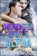 Midwinter Night's Alpha: BBW Witches and Sexy Werewolves (Sexy BBW Pagan Holidays Book 6) - Liv Brywood