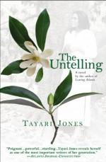 The Untelling - Tayari Jones