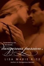 Dangerous Passion - Lisa Marie Rice