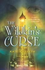 The Wildkin's Curse - Kate Forsyth