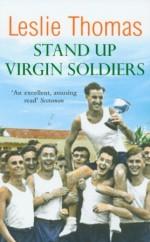 Stand Up Virgin Soldiers - Leslie Thomas