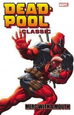 Deadpool Classic Volume 11: Merc With a Mouth - Mary Choi, Matteo Scalera, Bong Dazo, Victor Gischler, Rob Liefeld, Ken Lashley, Kyle Baker