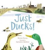 Just Ducks! - Nicola Davies, Salvatore Rubbino