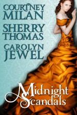 Midnight Scandals - Courtney Milan, Sherry Thomas, Carolyn Jewel