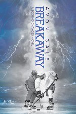 Breakaway (Scoring Chances Book 1) - Avon Gale